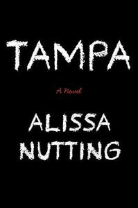 Tampa - Alissa Nutting - cover