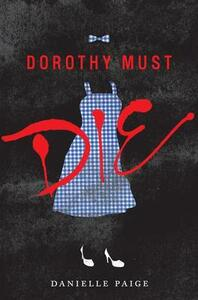 Dorothy Must Die - Danielle Paige - cover