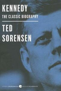 Kennedy: The Classic Biography: Deluxe Modern Classic - Ted Sorensen - cover