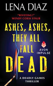 Foto Cover di Ashes, Ashes, They All Fall Dead, Ebook inglese di Lena Diaz, edito da HarperCollins
