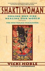 Foto Cover di Shakti Woman, Ebook inglese di Vicki Noble, edito da HarperCollins