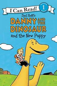 Danny and the Dinosaur and the New Puppy - Syd Hoff - cover