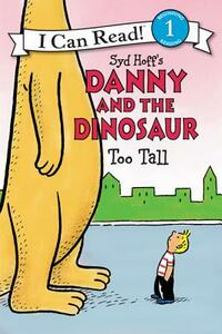 Danny and the Dinosaur: Too Tall - Syd Hoff - cover