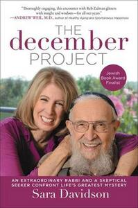The December Project: An Extraordinary Rabbi and a Skeptical Seeker TakeAim at our Greatest Mystery - Sara Davidson - cover