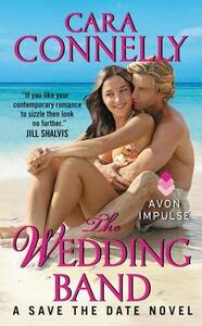 The Wedding Band: A Save the Date Novel - Cara Connelly - cover