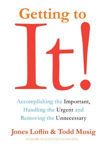 Foto Cover di Getting to It, Ebook inglese di Jones Loflin,Todd Musig, edito da HarperCollins