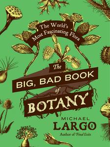 Ebook in inglese Big, Bad Book of Botany Largo, Michael