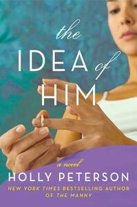 The Idea of Him - Holly Peterson - cover