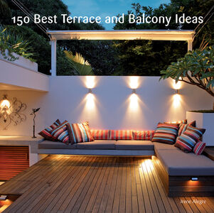 Foto Cover di 150 Best Terrace and Balcony Ideas, Ebook inglese di Irene Alegre, edito da HarperCollins