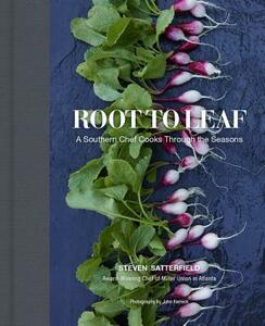 Root to Leaf: A Southern Chef Cooks Through the Seasons - Steven Satterfield - cover