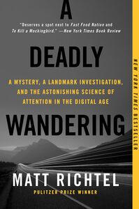 Foto Cover di A Deadly Wandering, Ebook inglese di Matt Richtel, edito da HarperCollins