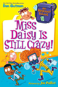 My Weirdest School #5: Miss Daisy Is Still Crazy! - Dan Gutman - cover