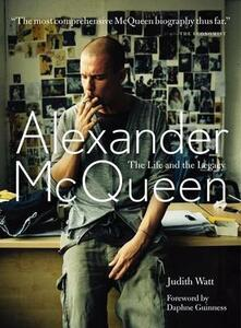 Alexander McQueen: The Life and Legacy - Judith Watt - cover