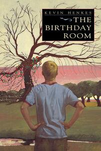 Foto Cover di The Birthday Room, Ebook inglese di Kevin Henkes,Kevin Henkes, edito da HarperCollins