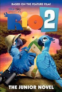 Rio 2: The Junior Novel - Christa Roberts - cover