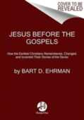 Libro in inglese Jesus Before the Gospels Bart D. Ehrman