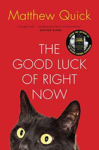 Foto Cover di The Good Luck of Right Now, Ebook inglese di Matthew Quick, edito da HarperCollins