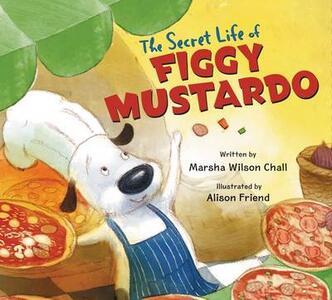 The Secret Life Of Figgy Mustardo - Marsha Wilson Chall - cover