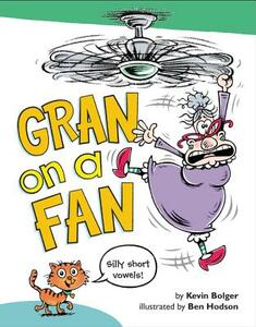 Gran on a Fan - Kevin Bolger,Ben Hodson - cover