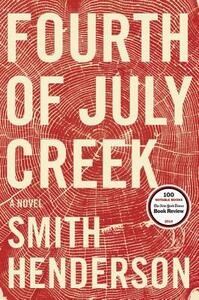 Fourth of July Creek - Smith Henderson - cover