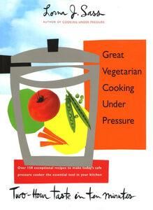 Foto Cover di Great Vegetarian Cooking Under Pressure, Ebook inglese di Lorna J. Sass, edito da HarperCollins