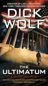 The Ultimatum: A Jeremy Fisk Novel - Dick Wolf - cover