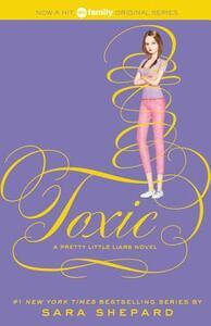 Pretty Little Liars #15: Toxic - Sara Shepard - cover
