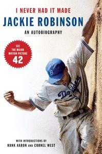 Foto Cover di I Never Had It Made, Ebook inglese di Alfred Duckett,Jackie Robinson, edito da HarperCollins