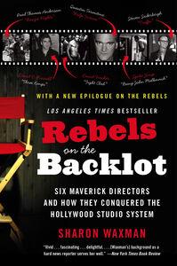 Foto Cover di Rebels on the Backlot, Ebook inglese di Sharon Waxman, edito da HarperCollins