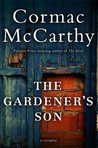 Gardener's Son - Cormac McCarthy - cover