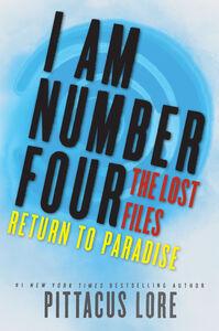 Foto Cover di I Am Number Four: The Lost Files: Return to Paradise, Ebook inglese di Pittacus Lore, edito da HarperCollins
