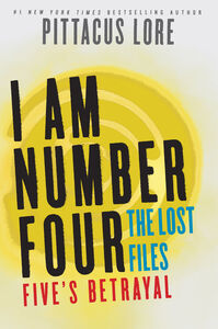 Foto Cover di I Am Number Four: The Lost Files: Five's Betrayal, Ebook inglese di Pittacus Lore, edito da HarperCollins