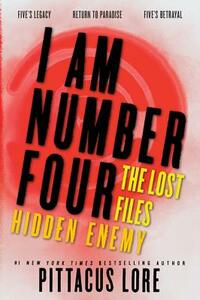 I Am Number Four: The Lost Files: Hidden Enemy - Pittacus Lore - cover