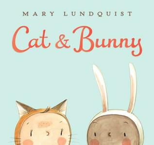 Cat & Bunny - Mary Lundquist - cover