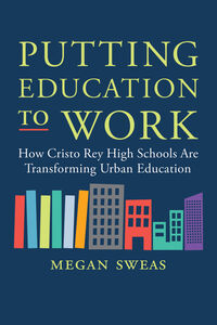 Ebook in inglese Putting Education to Work Sweas, Megan