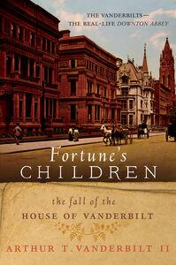 Foto Cover di Fortune's Children, Ebook inglese di Arthur T. Vanderbilt, II, edito da HarperCollins