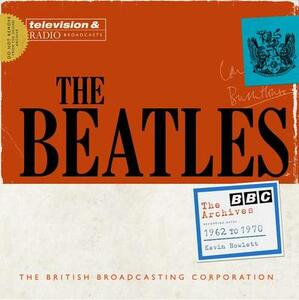 The Beatles: The BBC Archives: 1962-1970 - Kevin Howlett - cover