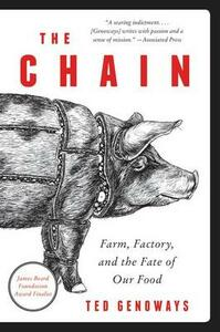The Chain: Farm, Factory, and the Fate of Our Food - Ted Genoways - cover