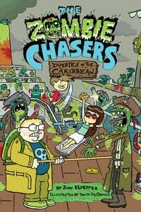 The Zombie Chasers #6: Zombies of the Caribbean - John Kloepfer - cover
