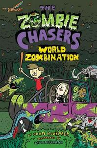 The Zombie Chasers #7: World Zombination - John Kloepfer - cover