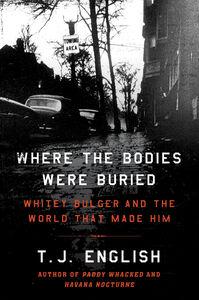 Foto Cover di Where the Bodies Were Buried, Ebook inglese di T. J. English, edito da HarperCollins
