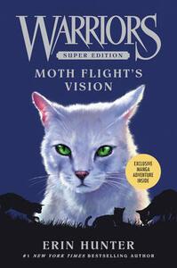 Warriors Super Edition: Moth Flight's Vision - Erin Hunter,Dan Jolley,Lillian Diaz-Przybyl - cover