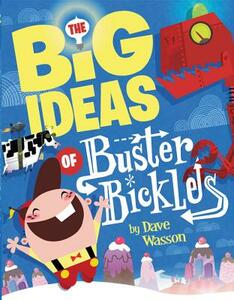 The Big Ideas of Buster Bickles - cover