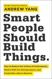 Foto Cover di Smart People Should Build Things, Ebook inglese di Andrew Yang, edito da HarperCollins