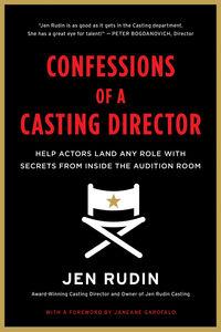 Foto Cover di Confessions of a Casting Director, Ebook inglese di Jen Rudin, edito da HarperCollins