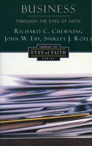 Foto Cover di Business Through the Eyes of Faith, Ebook inglese di Richard C. Chewning, edito da HarperCollins