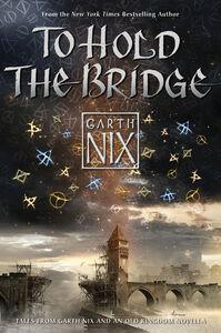 Foto Cover di To Hold the Bridge, Ebook inglese di Garth Nix, edito da HarperCollins