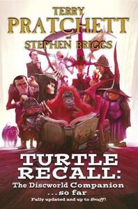 Turtle Recall: The Discworld Companion... So Far - Terry Pratchett,Stephen Briggs - cover