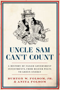 Foto Cover di Uncle Sam Can't Count, Ebook inglese di Jr. Burton W. Folsom Jr.,Anita Folsom, edito da HarperCollins