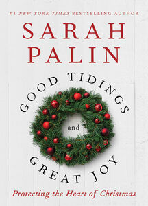 Foto Cover di Good Tidings and Great Joy, Ebook inglese di Sarah Palin, edito da HarperCollins
